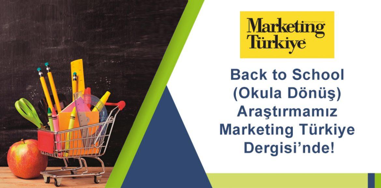 Marketing Türkiye Dergisi'ne Özel Araştırmamız Yayımlandı