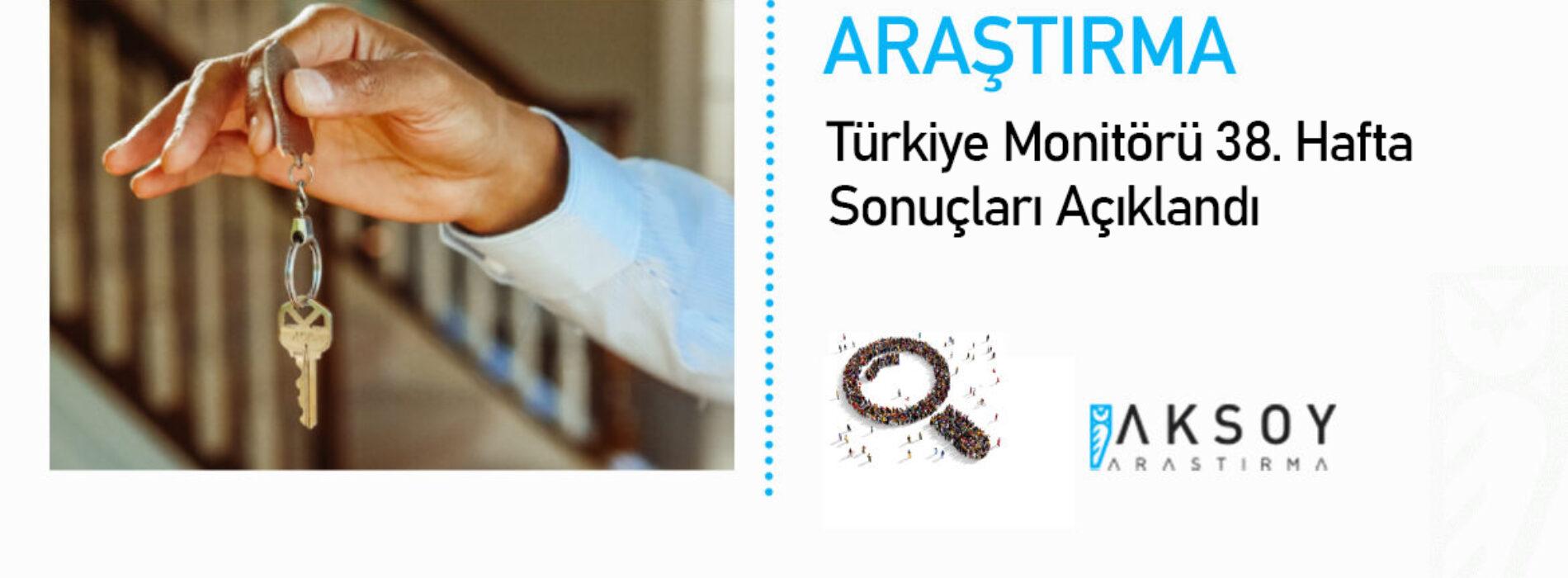 Türkiye Monitörü 38. Hafta Sonuçları Açıklandı